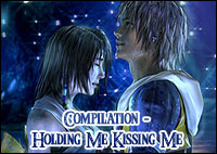 Final Fantasy Compilation - Holding Me Kissing Me - AMV by X-Law